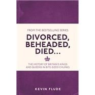 Divorced, Beheaded, Died . . . by Flude, Kevin, 9781782434634