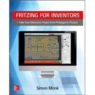 Fritzing for Inventors by Monk, Simon, 9780071844635