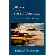 Justice and the Social Contract Essays on Rawlsian Political Philosophy by Freeman, Samuel, 9780195384635