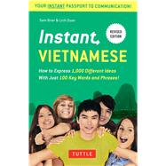 Instant Vietnamese: How to Express 1,000 Different Ideas With Just 100 Key Words and Phrases! by Brier, sam; Doan, Linh, 9780804844635