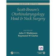 Scott-Brown's Otorhinolaryngology and Head and Neck Surgery, Eighth Edition: Volume 2: Paediatrics, Ear and Skull Base by Watkinson; John, 9781138094635