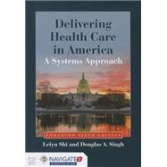 Delivering Health Care in America: A Systems Approach 6E (Enhanced) by Shi, Leiyu, 9781284074635