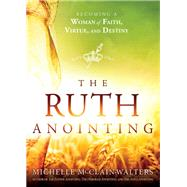 The Ruth Anointing by Mcclain-Walters, Michelle, 9781629994635