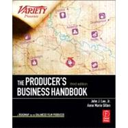 The Producer's Business Handbook by John J. Lee, Jr,Anne Marie Gillen, 9780240814636