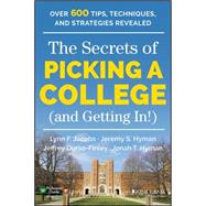 The Secrets of Picking a College (And Getting In!) by Jacobs, Lynn F.; Hyman, Jeremy S.; Durso-finley, Jeffrey, 9781118974636
