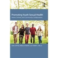 Promoting Youth Sexual Health: Home, School, and Community Collaboration by COFFEE; GINA, 9781138774636