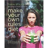 Make Your Own Rules Diet by Stiles, Tara; Hyman, Mark, M.D., 9781401944636