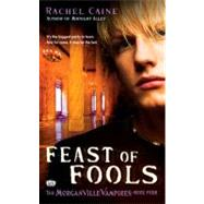 Feast of Fools by Caine, Rachel (Author), 9780451224637