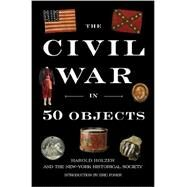 The Civil War in 50 Objects by Unknown, 9780670014637