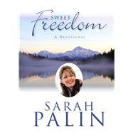 Sweet Freedom by Palin, Sarah, 9781621574637