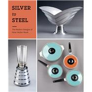 Silver to Steel: The Modern Designs of Peter Muller-munk by Delphia, Rachel; Stern, Jewel; Walworth, Catherine (CON), 9783791354637