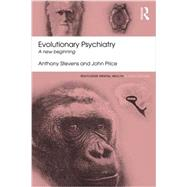 Evolutionary Psychiatry: A new beginning by Stevens; Anthony, 9781138824638