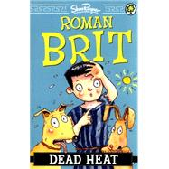 Roman Brit: 06: Dead Heat by Rayner, Shoo, 9781408334638