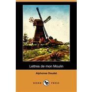 Lettres De Mon Moulin by Daudet, Alphonse, 9781409944638