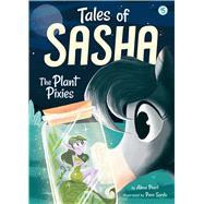 The Plant Pixies by Pearl, Alexa; Sordo, Paco, 9781499804638