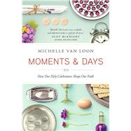 Moments & Days by Van Loon, Michelle, 9781631464638