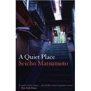 A Quiet Place by Matsumoto, Seicho; Kawai, Louise Heal, 9781908524638