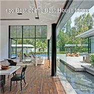 150 Best of the Best House Ideas by Zamora, Francesc, 9780062444639