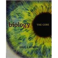 Biology The Core & Modified MasteringBiology with Pearson eText -- ValuePack Access Card -- for Biology: The Core Package by Simon, Eric J., 9780133894639