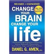 Change Your Brain, Change Your Life (Revised and Expanded) by AMEN, DANIEL G. MD, 9781101904640