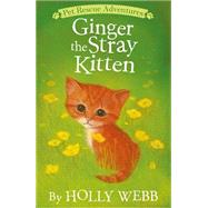 Ginger the Stray Kitten by Webb, Holly; Williams, Sophy, 9781589254640
