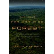The Word for World is Forest by Le Guin, Ursula K., 9780765324641