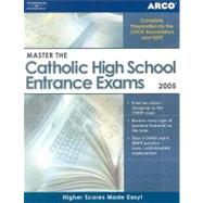 Master the Catholic High School Entrance Exams 2005 by Steinberg, Eve P.; Reynolds, Julie, 9780768914641