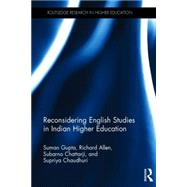 Reconsidering English Studies in Indian Higher Education by Gupta; Suman, 9781138794641