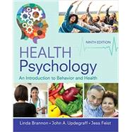 Health Psychology An Introduction to Behavior and Health by Brannon, Linda; Feist, Jess; Updegraff, John A., 9781337094641