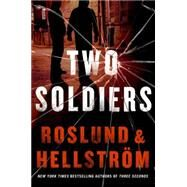 Two Soldiers by Roslund, Anders; Hellstrom, Borge; Dickson, Kari, 9781623654641