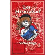 Les Miserables by Hugo, Victor; Mondschein, Kenneth C.; Hapgood, Isabel F., 9781626864641