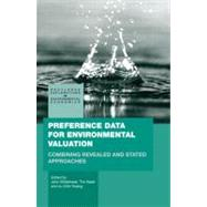 Preference Data for Environmental Valuation: Combining Revealed and Stated Approaches by Whitehead; John, 9780415774642