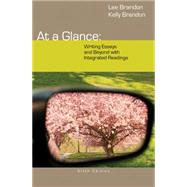 At a Glance Writing Essays and Beyond with Integrated Readings by Brandon, Lee; Brandon, Kelly, 9781285444642