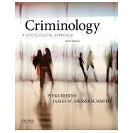 Criminology A Sociological Approach by Beirne, Piers; Messerschmidt, James W., 9780199334643