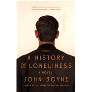 A History of Loneliness A Novel by Boyne, John, 9781250094643