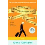 The 100-year-old Man Who Climbed Out the Window and Disappeared by Jonasson, Jonas, 9781401324643