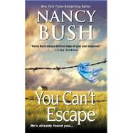You Can't Escape by Bush, Nancy, 9781420134643