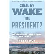 Shall We Wake the President? by Troy, Tevi; Lieberman, Joseph, 9781493024643