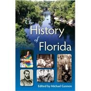 The History of Florida by Gannon, Michael, 9780813044644