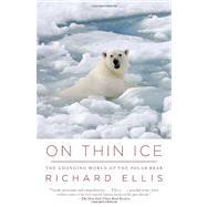 On Thin Ice by Ellis, Richard, 9780307454645