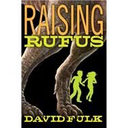 Raising Rufus by FULK, DAVID, 9780385744645