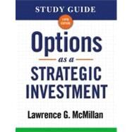 Study Guide for Options as a Strategic Investment 5th Edition by McMillan, Lawrence G., 9780735204645