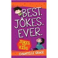 Best Jokes Ever by Grace, Chantelle, 9781424554645