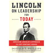 Lincoln on Leadership for Today by Phillips, Donald T., 9780544814646
