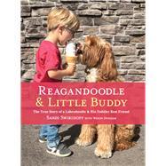 Reagandoodle & Little Buddy by Swiridoff, Sandi; Dunham, Wendy, 9780736974646