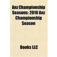 Anz Championship Seasons : 2010 Anz Championship Season by , 9781156254646