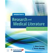 Introduction to Research and Medical Literature For Health Professionals by Forister, J. Glenn; Blessing, J. Dennis, 9781284034646