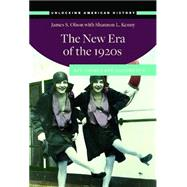 The New Era of the 1920s by Olson, James, 9781440834646