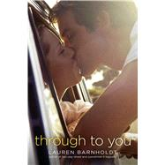 Through to You by Barnholdt, Lauren, 9781442434646