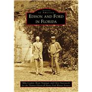 Edison and Ford in Florida by Cosden, Mike; Newman, Brent; Pendleton, Chris, 9781467114646